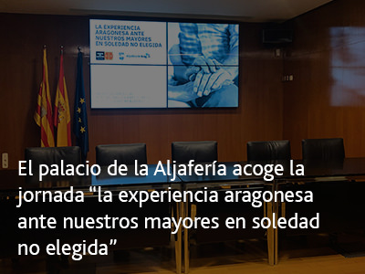 """El palacio de la Aljafería acoge la jornada """"la experiencia aragonesa ante nuestros mayores en soledad no elegida"""""""